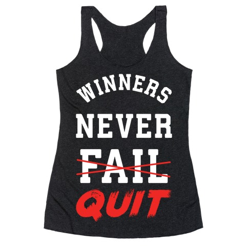 Winners Never Quit Racerback Tank Top