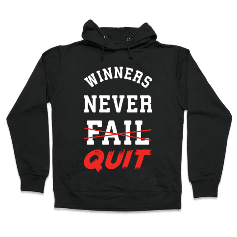 Winners Never Quit Hooded Sweatshirt