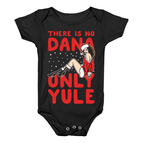 There Is No Dana Only Yule Festive Holiday Parody White Print Baby Onesy