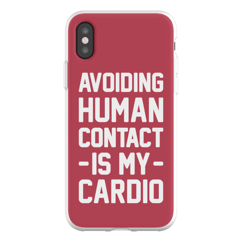 Avoiding Human Contact Is My Cardio Phone Flexi-Case
