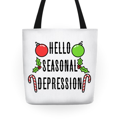 Hello Seasonal Depression Tote
