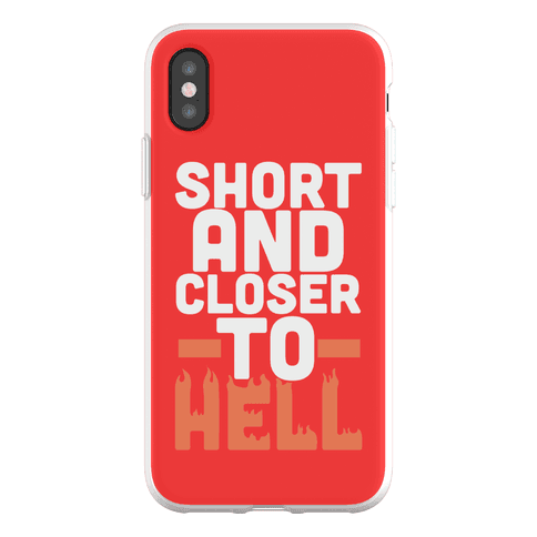 Short and Closer To Hell Phone Flexi-Case
