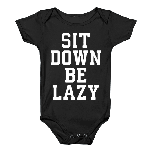 Sit Down Be Lazy Baby Onesy