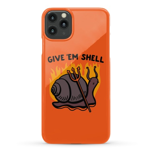 Give Em' Shell Snail Phone Case