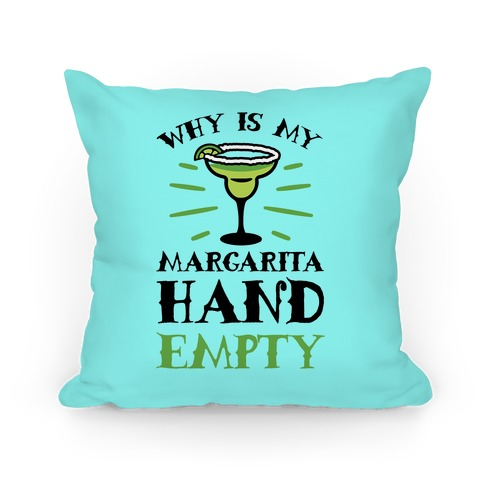 Why Is My Margarita Hand Empty Pillow
