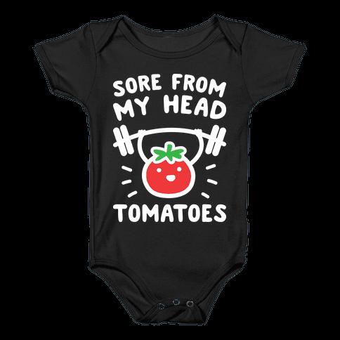 Sore From My Head Tomatoes Baby Onesy