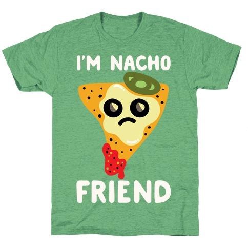 I'm Nacho Friend Parody White Print T-Shirt