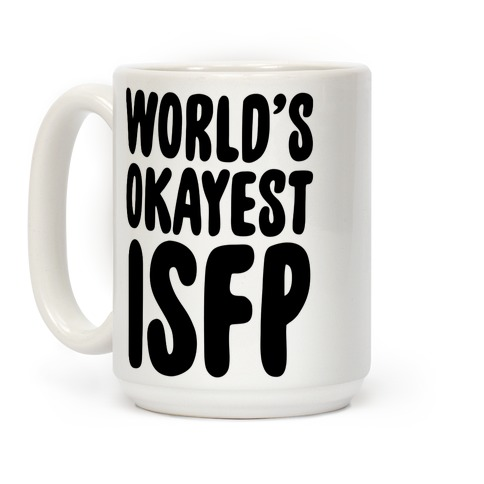 World's Okayest ISFP Coffee Mug