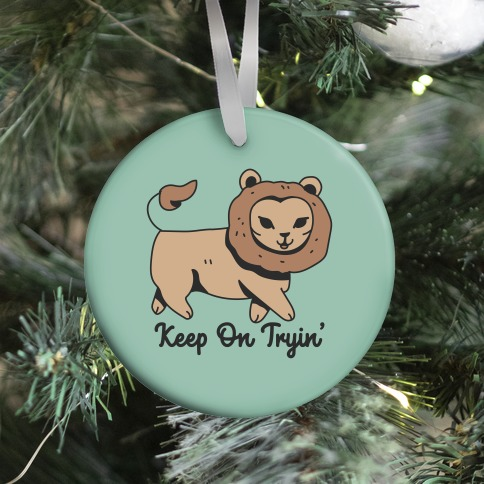 Keep On Trying Lion Ornament