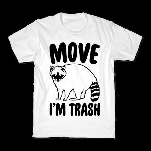 Move I'm Trash Parody Kids T-Shirt