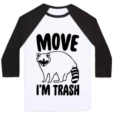 Move I'm Trash Parody Baseball Tee
