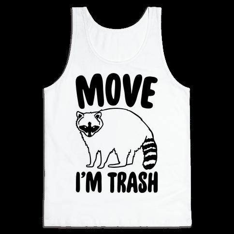 Move I'm Trash Parody Tank Top