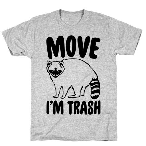 Move I'm Trash Parody T-Shirt