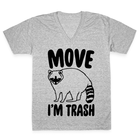 Move I'm Trash Parody V-Neck Tee Shirt