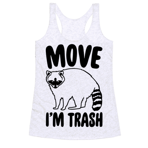 Move I'm Trash Parody Racerback Tank Top