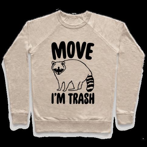 Move I'm Trash Parody Pullover