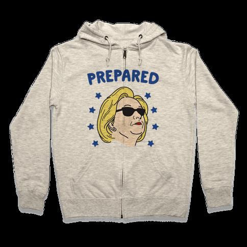 Prepared Hillary Clinton Zip Hoodie