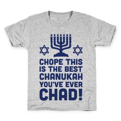 Chope This is The Best Chanukah You've Ever Chad Kids T-Shirt