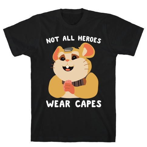 Not All Heroes Wear Capes Hammond T-Shirt