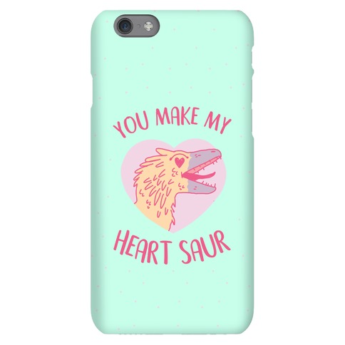 You Make My Heart Saur Phone Case