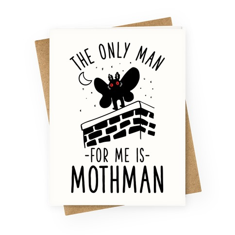 The Only Man for Me is Mothman Greeting Card