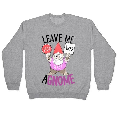 Leave Me A-Gnome Pullover
