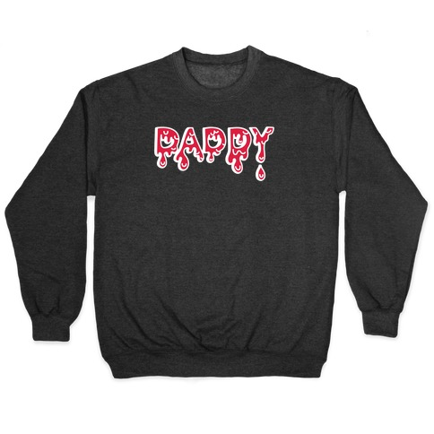 Drippy Daddy Pullover