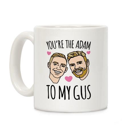 You're The Adam To My Gus Coffee Mug