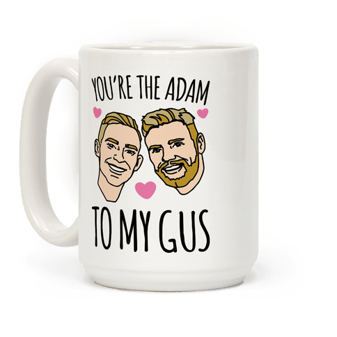 You're The Adam To My Gus  Coffee Mug