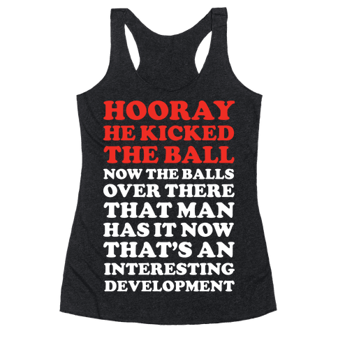 Hooray He Kicked The Ball 2 Racerback Tank Top