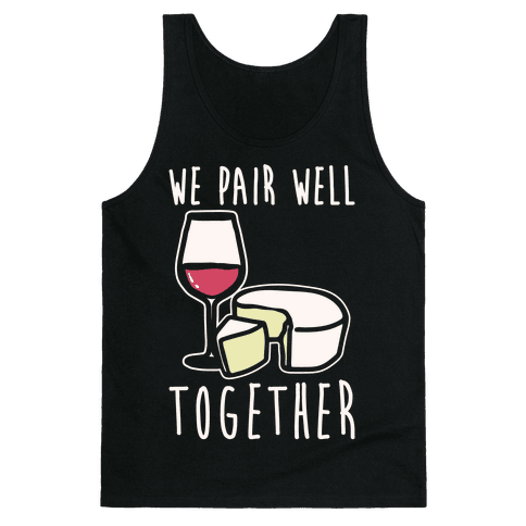 We Pair Well Together Pairs Shirt White Print Tank Top