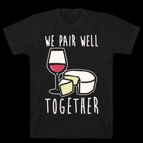 We Pair Well Together Pairs Shirt White Print Mens/Unisex T-Shirt
