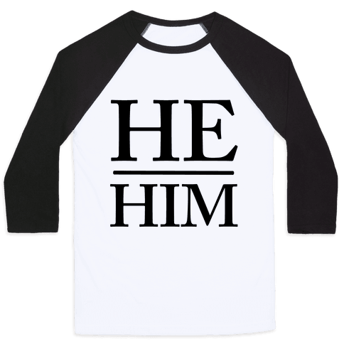 He/Him Pronouns Baseball Tee