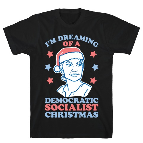 I'm Dreaming of a Democratic Socialist Christmas AOC T-Shirt