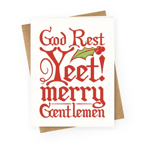 God Rest Yeet Merry Gentlemen Parody White Print Greeting Card