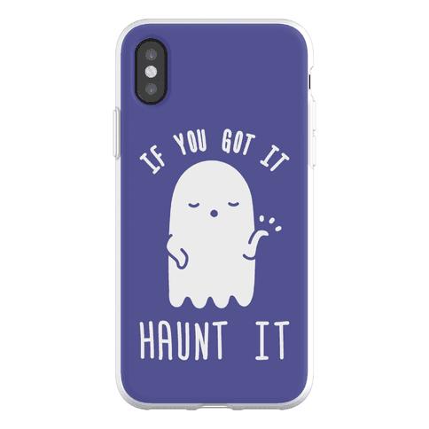 If You Got It Haunt It Phone Flexi-Case