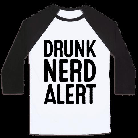 Drunk Nerd Alert Baseball Tee