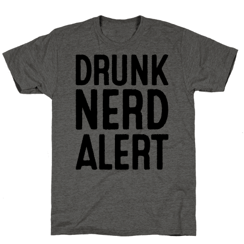 Drunk Nerd Alert
