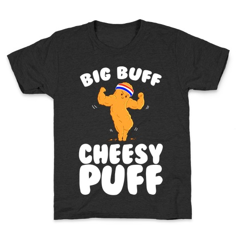 Big Buff Cheesy Puff Kids T-Shirt