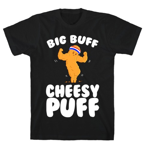 Big Buff Cheesy Puff T-Shirt
