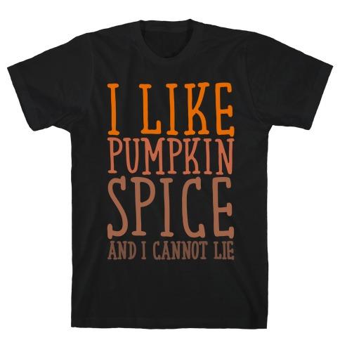 I Like Pumpkin Spice and I Cannot Lie Parody White Print T-Shirt