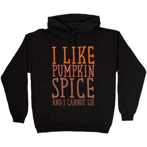 I Like Pumpkin Spice and I Cannot Lie Parody White Print Hooded Sweatshirt