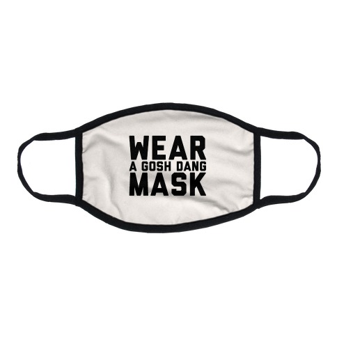 Wear A Gosh Dang Mask Flat Face Mask