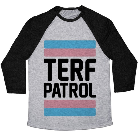 Terf Patrol  Baseball Tee