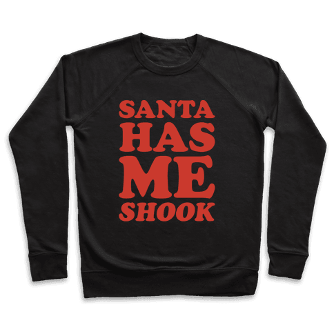 Santa Has Me Shook White Print Pullover
