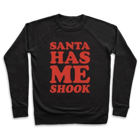 Santa Has Me Shook White Print Pullover