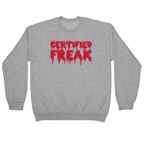 Certified Freak Drippy Pullover