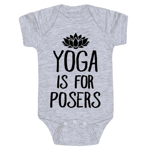 Yoga Is For Posers Baby Onesy
