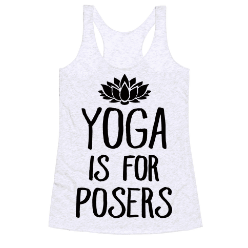 Yoga Is For Posers Racerback Tank Top