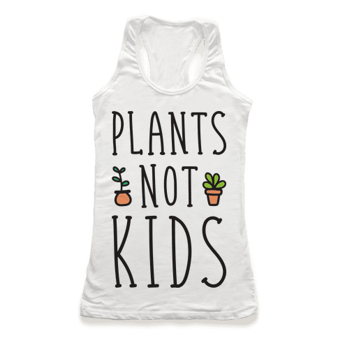 Plants Not Kids Racerback Tank Top